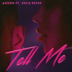 Tell Me (Single) - AXSHN