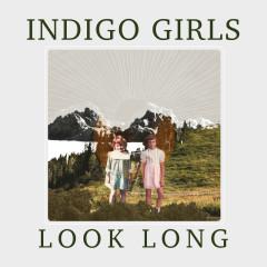 Look Long - Indigo Girls