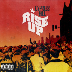 Rise Up (feat. Tom Morello) - Cypress Hill, Tom Morello