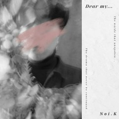 Dear My (Single) - Noi.K