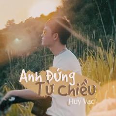 Anh Đứng Từ Chiều (Single) - Huy Vạc, 5Mon