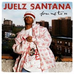 From Me To U - Juelz Santana