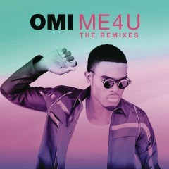 Me 4 U: The Remixes - OMI