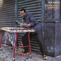 You Might Be Surprised (Expanded Edition) - Roy Ayers