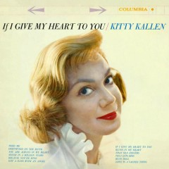 If I Give My Heart to You - Kitty Kallen