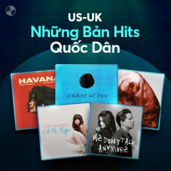 US-UK: Những Bản Hits Quốc Dân - Ed Sheeran, Carly Rae Jepsen, Lady Gaga, Camila Cabello