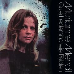 Gute Lieder sind wie Pistolen - Marianne Mendt