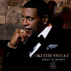 Dress To Impress - Keith Sweat