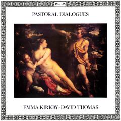 Pastoral Dialogues - Emma Kirkby, David Thomas, Anthony Rooley