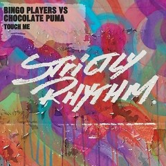 Touch Me - Bingo Players, Chocolate Puma