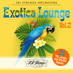 Exotica Lounge: 25 Tiki, Jungle, and Oriental Classics, Vol. 2 - 101 Strings Orchestra