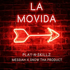 La Movida - Play-N-Skillz,Messiah,Snow Tha Product