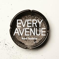 Bad Habits - Every Avenue