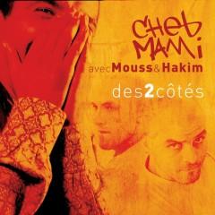 des 2 cotes - Cheb Mami