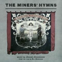 The Miners' Hymns (Original Soundtrack) - Jóhann Jóhannsson