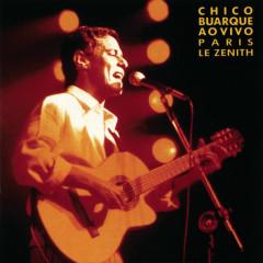 Chico Buarque Ao Vivo - Paris, Le Zenith - Chico Buarque