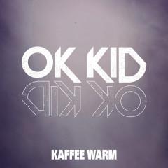 Kaffee warm - OK KID