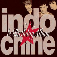 Le Birthday album - Indochine