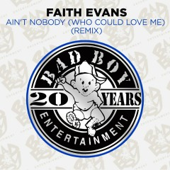 Ain't Nobody (Who Could Love Me) [Remix] - Faith Evans