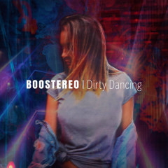 Dirty Dancing (Single) - Boostereo
