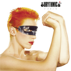 Touch ((2018 Remastered)) - Eurythmics, Annie Lennox, Dave Stewart