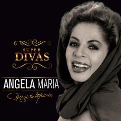 Série Super Divas - Angela Maria - Ângela Maria, Agnaldo Timóteo
