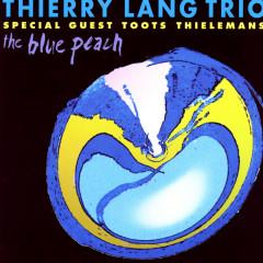 The Blue Peach - Thierry Lang Trio, Toots Thielemans