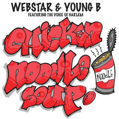 Chicken Noodle Soup - Webstar, Young B, AG aka The Voice of Harlem