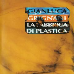 La Fabbrica Di Plastica (Remastered) - Gianluca Grignani