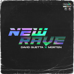 New Rave - David Guetta, MORTEN