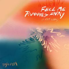 Feel Me Running Away - DejaVilla,Kat C.H.R