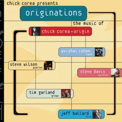 Originations - Chick Corea, Avishai Cohen, Steve Wilson, Steve Davis, Tim Garland