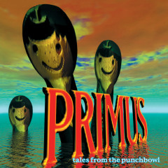 Tales From The Punchbowl - Primus