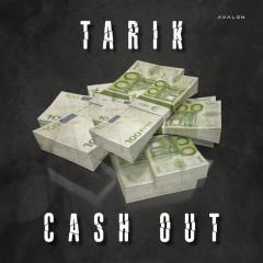 Cash Out - Tarik