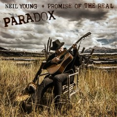 Paradox (Original Music from the Film) - Neil Young, Promise Of The Real