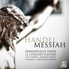 Handel: Messiah - Emmanuelle Haim, Andrew Staples, Choeur du Concert d'Astreé, Christopher Purves, Lucy Crowe