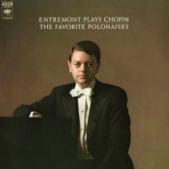 Entremont Plays Chopin - The Favorite Polonaises (Remastered) - Philippe Entremont