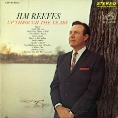 Up Through the Years - Jim Reeves