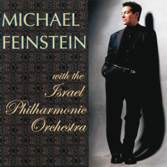 Michael Feinstein With The Israel Philharmonic Orchestra - Michael Feinstein,Israel Philharmonic Orchestra