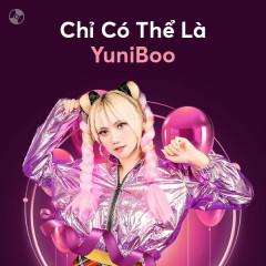 Chỉ Có Thể Là YuniBoo - YuniBoo