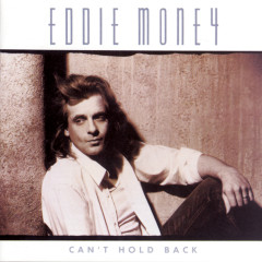 Can't Hold Back - Eddie Money