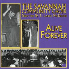 Alive Forever (Live At The Connor's Temple, Savannah, Georgia/1979) - The Savannah Community Choir