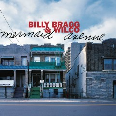 Mermaid Avenue - Billy Bragg, Wilco