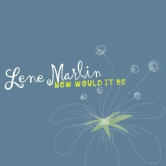 How Would It Be - Lene Marlin