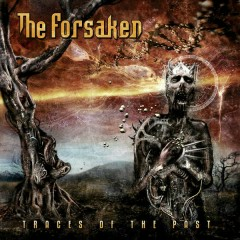 Traces of the Past (Bonus Tracks Version) - The Forsaken
