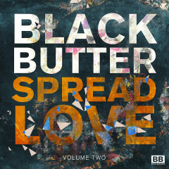 Black Butter - Spread Love, Vol. 2 - Various Artists