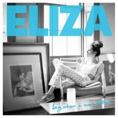 Big When I Was Little - Eliza Doolittle