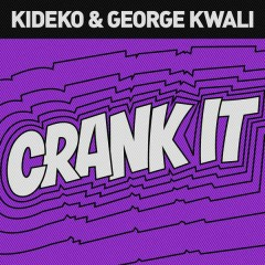 Crank It (Woah!) [Remixes] - Kideko,George Kwali,Nadia Rose,Sweetie Irie