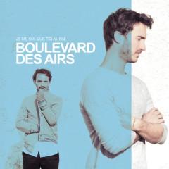 Je me dis que toi aussi (Edition Deluxe) - Boulevard des Airs