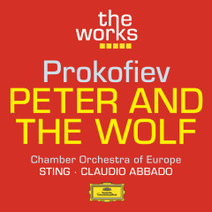 Prokofiev: Peter and the Wolf - Sting, Chamber Orchestra Of Europe, Claudio Abbado